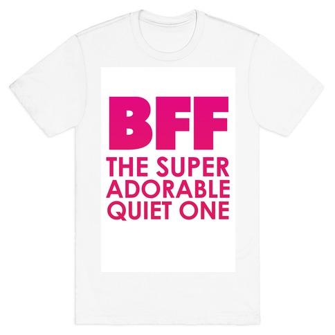 BFF (The Quiet One) T-Shirt