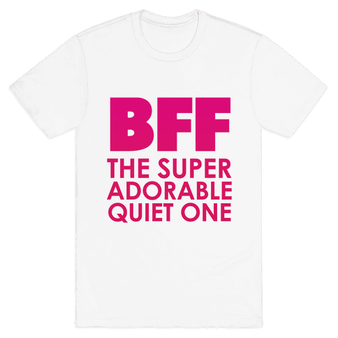 BFF (The Quiet One) Mens T-Shirt