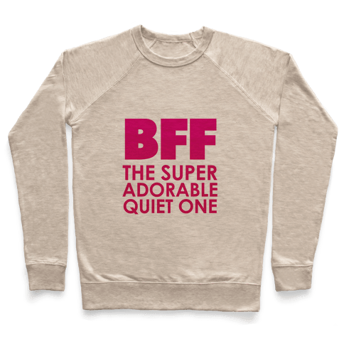 BFF (The Quiet One) Pullover