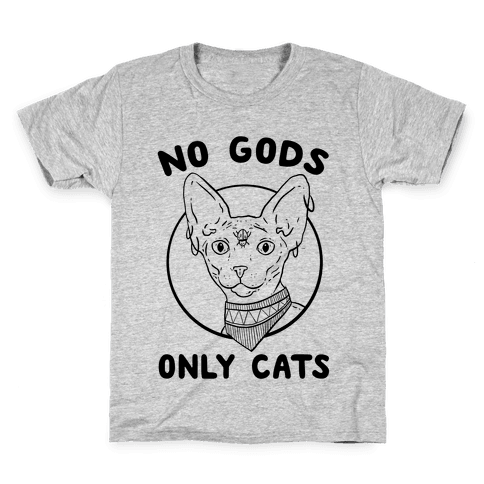 No Gods Only Cats Kids T-Shirt