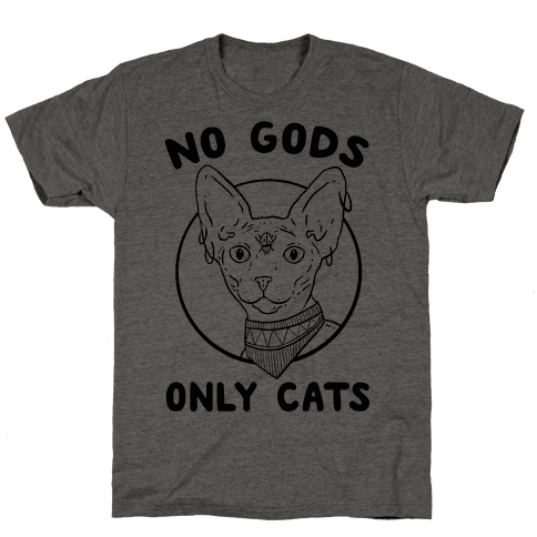 No Gods Only Cats Mens T-Shirt