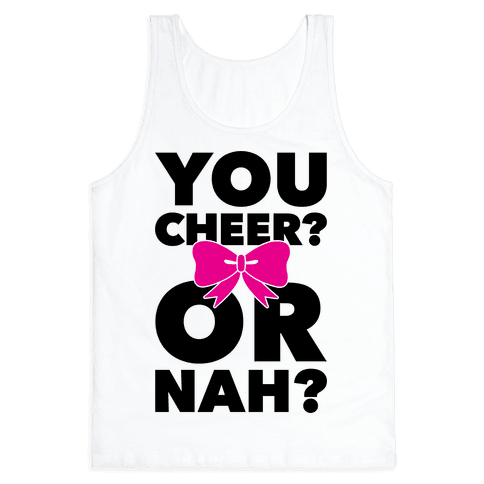 You Cheer? Or Nah? Tank Top