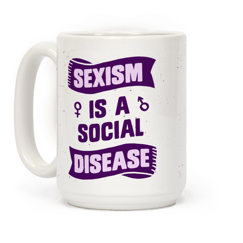 Sexism Is A Social Disease