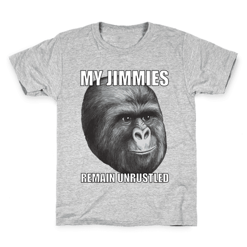My Jimmies Remain Unrustled Kids T-Shirt