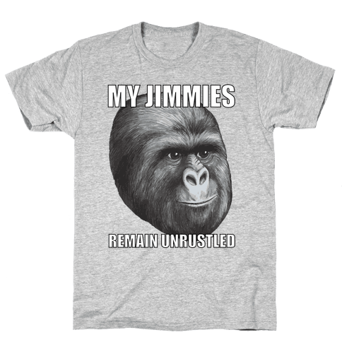 My Jimmies Remain Unrustled Mens T-Shirt
