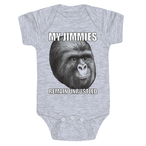 My Jimmies Remain Unrustled Baby Onesy