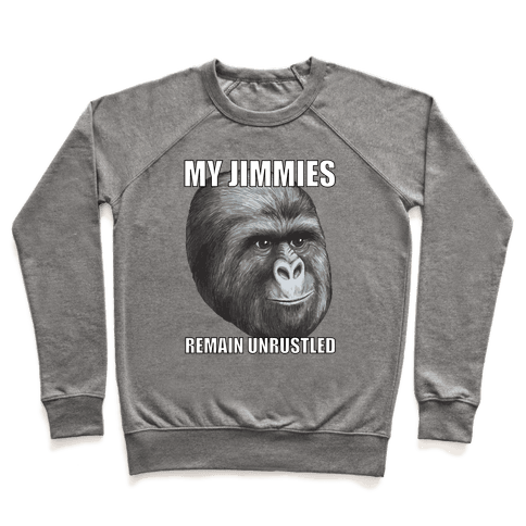 My Jimmies Remain Unrustled Pullover