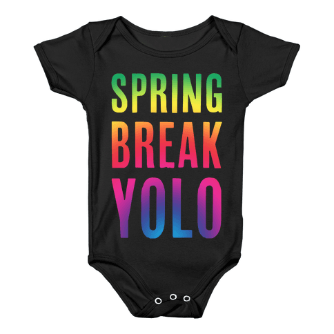 Spring Break Yolo Baby Onesy