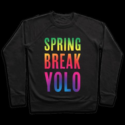 Spring Break Yolo Pullover