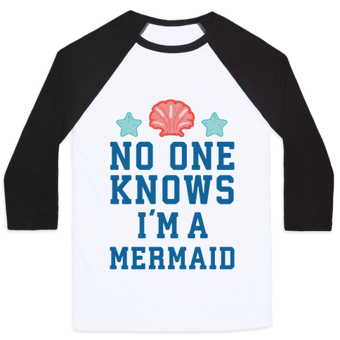 No One Knows I'm A Mermaid Baseball Tee