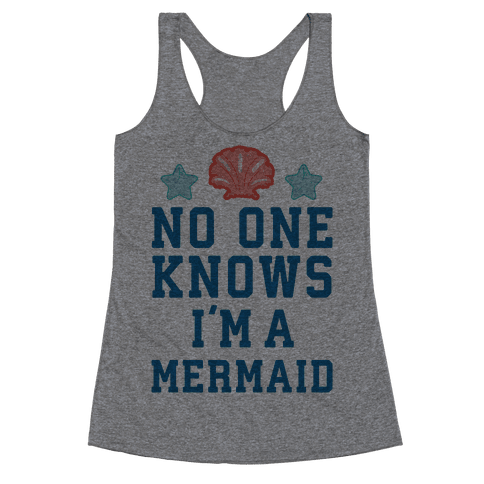 No One Knows I'm A Mermaid Racerback Tank Top