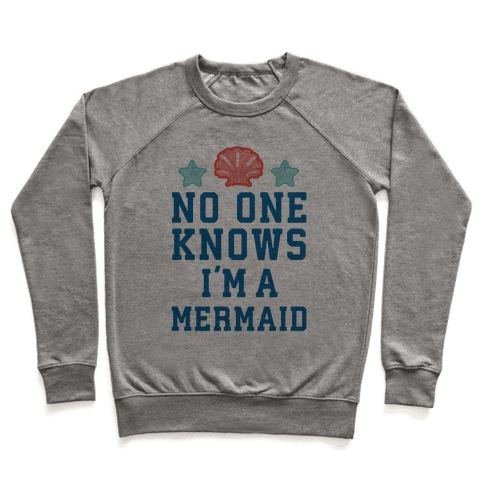 No One Knows I'm A Mermaid Pullover