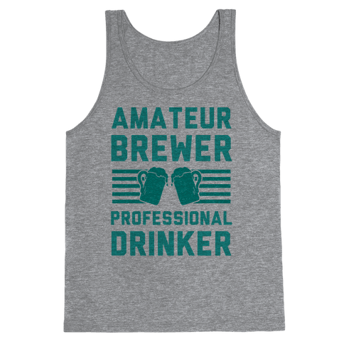 Amateur Brewer Professional Drinker Tank Top