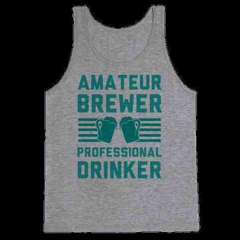 Amateur Brewer Professional Drinker Tank Top