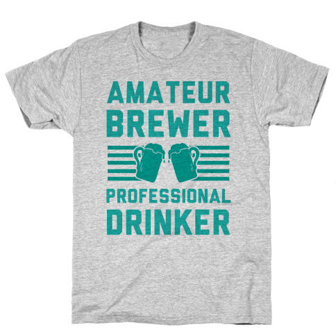 Amateur Brewer Professional Drinker Mens T-Shirt