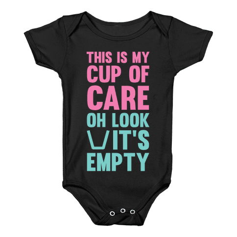 This Is My Cup Of Care, Oh Look It's Empty Baby Onesy
