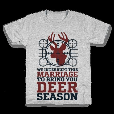 We Interrupt This Marriage For Deer Season Kids T-Shirt
