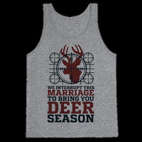 We Interrupt This Marriage For Deer Season Tank Top
