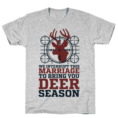 We Interrupt This Marriage For Deer Season
