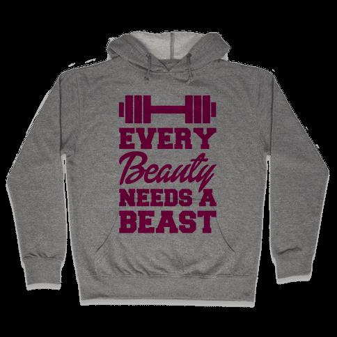 Every Beauty Needs A Beast Hooded Sweatshirt