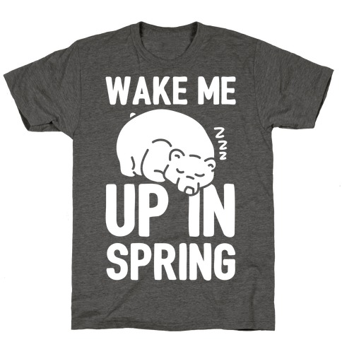Wake Me Up In Spring T-Shirt