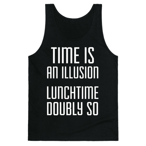 Time Is An Illusion Tank Top