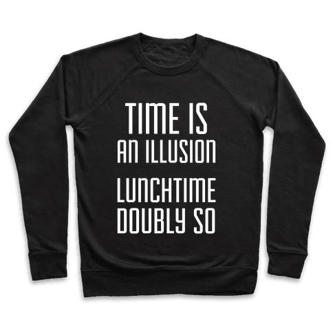 Time Is An Illusion Pullover