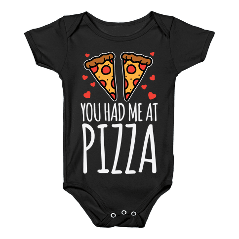 You Had Me At Pizza Baby Onesy
