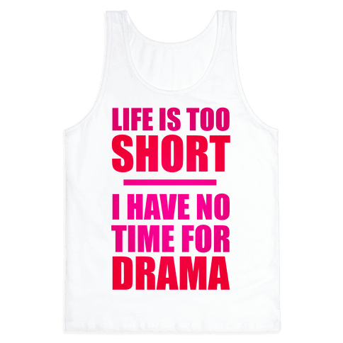 Life Is Too Short Tank Top