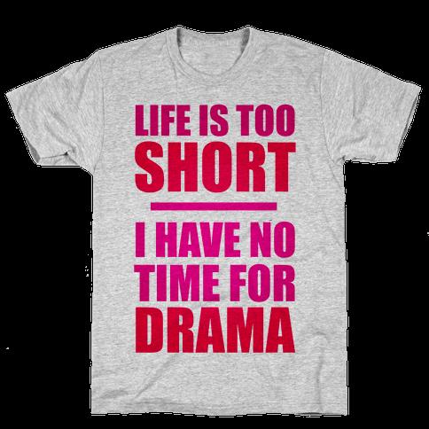 Life Is Too Short Mens T-Shirt