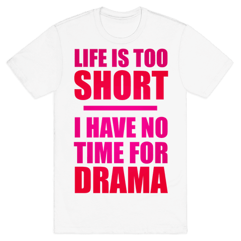 Life Is Too Short Mens T-Shirt
