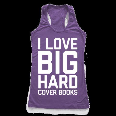 I Love Big Hardcover Books Racerback Tank Top
