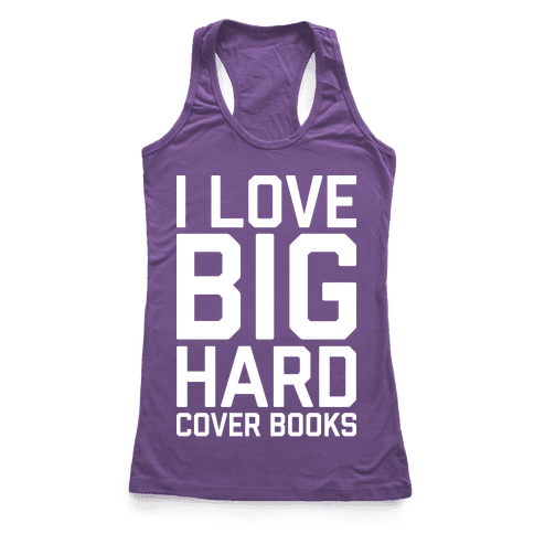 I Love Big Hardcover Books Racerback Tank Top