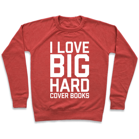 I Love Big Hardcover Books Pullover