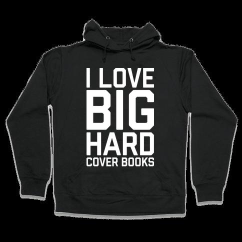 I Love Big Hardcover Books Hooded Sweatshirt