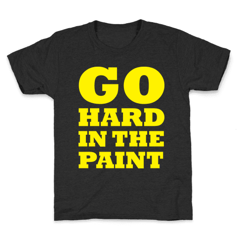 Go Hard In The Paint Kids T-Shirt