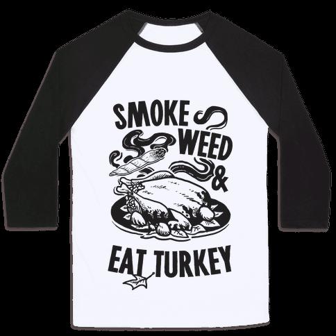Smoke Weed And Eat Turkey