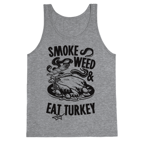Smoke Weed And Eat Turkey Tank Top