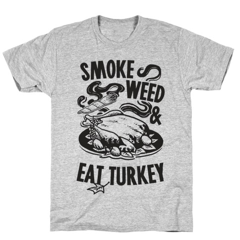 Smoke Weed And Eat Turkey T-Shirt