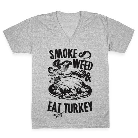 Smoke Weed And Eat Turkey V-Neck Tee Shirt