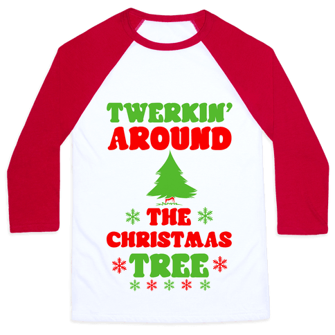 Twerkin' Around the Christmas Tree Baseball Tee