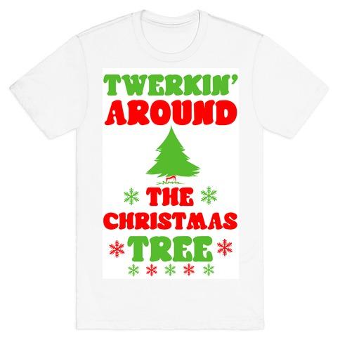 Twerkin' Around the Christmas Tree T-Shirt