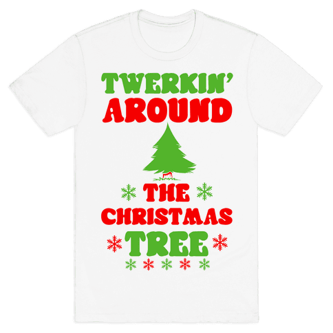 Twerkin' Around the Christmas Tree Mens T-Shirt