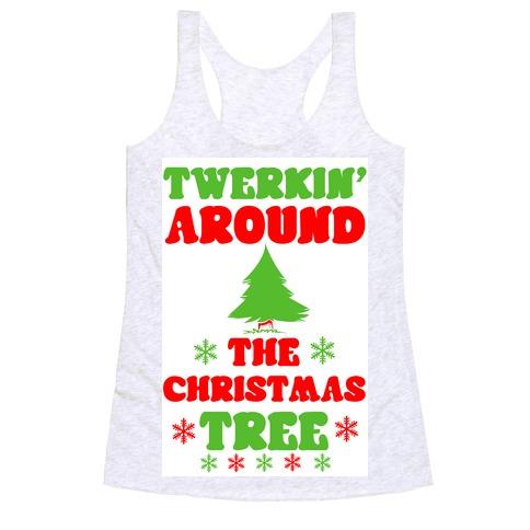 Twerkin' Around the Christmas Tree Racerback Tank Top