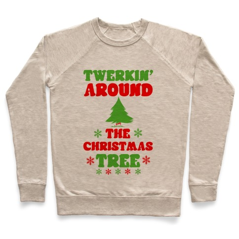 Twerkin' Around the Christmas Tree Pullover