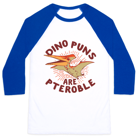 Dino Puns Are Pteroble Baseball Tee