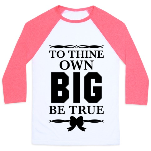 To Thine Own Big Be True (Shakespeare Big & Little) Baseball Tee