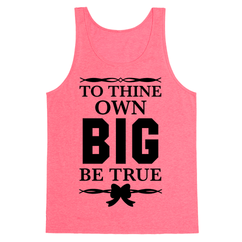 To Thine Own Big Be True (Shakespeare Big & Little) Tank Top