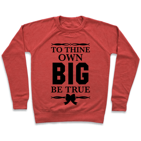 To Thine Own Big Be True (Shakespeare Big & Little) Pullover