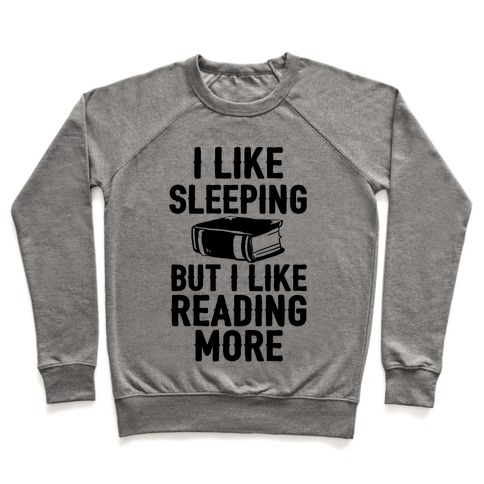 I Like Sleeping But I Like Reading More Pullover